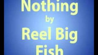 Reel Big Fish  Nothing