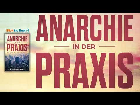 Anarchie In Der Praxis Von Stefan Molyneux - Hörbuch (lange Version)