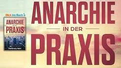 Anarchie in der Praxis von Stefan Molyneux - Hörbuch (lange Version)