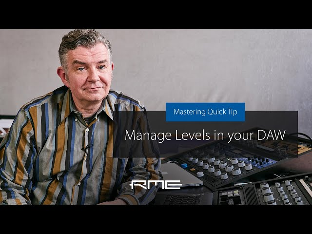 Mastering Quick Tip - How To Manage Levels in Your DAW