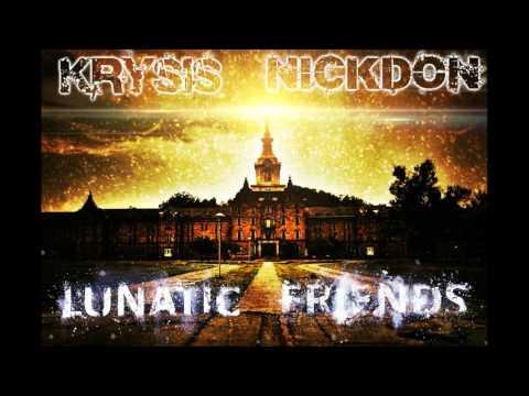 Nickdon ft  Krysis   Lunatic Friends