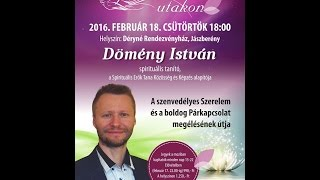 A szenvedélyes Szerelem és a boldog Párkapcsolat útja, Spirituális utakon előadás Jászberény