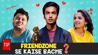 Friendzone se kaise bachein? | TSP's Hum Tum