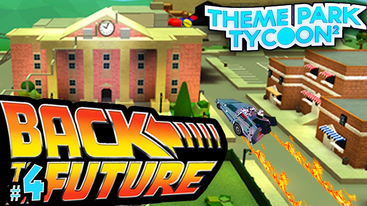 Theme Park Tycoon 2: BACK TO THE FUTURE PARK | Roblox