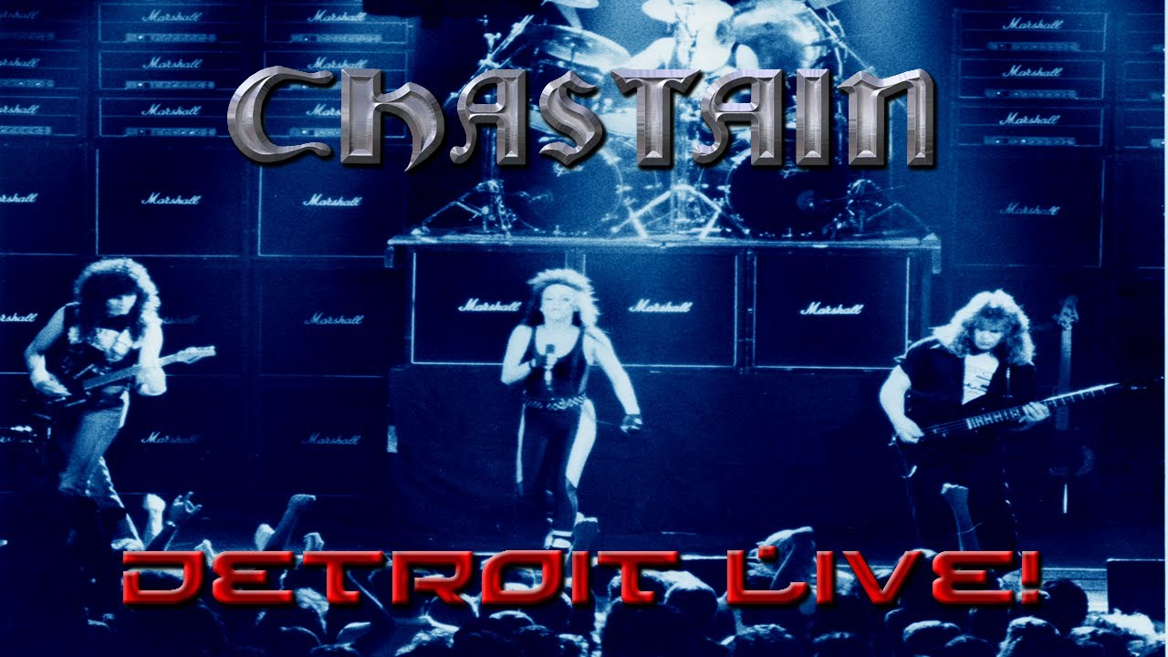 Download CHASTAIN Detroit Live!