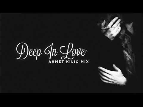 DEEP IN LOVE 2 - AHMET KILIC
