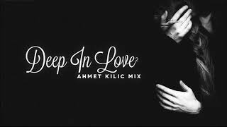 DEEP IN LOVE 2 AHMET KILIC