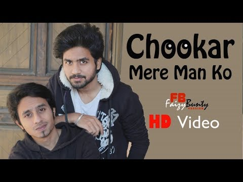 Chookar Mere Mann Ko | Faizy Bunty Rendition | Best Cover | 2018 |