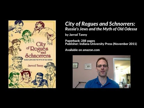 City Of Rogues And Schnorrers: Russia's Jews And The Myth Of Old Odessa, Jarrod Tanny
