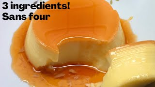 3 ingredients! Flan ou crème caramel 🍮 sans four! cuisson en 15min! / Caramel Flan without oven