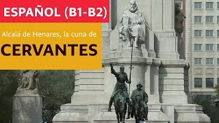 Español  - Alcalá de Henares, la cuna de Cervantes (B1-B2)