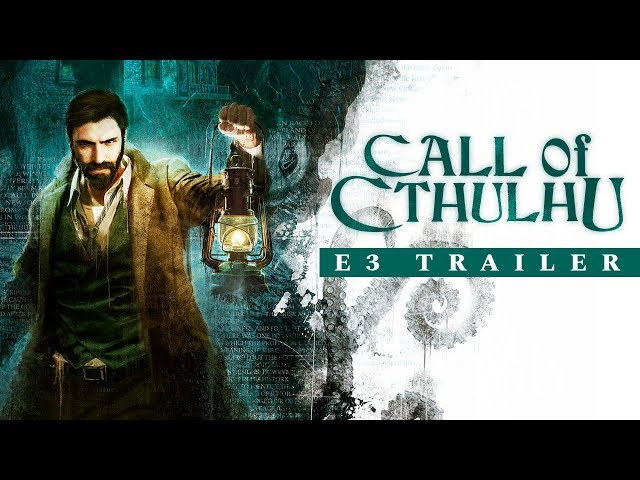 [E3 2018] Call of Cthulhu – E3 Trailer