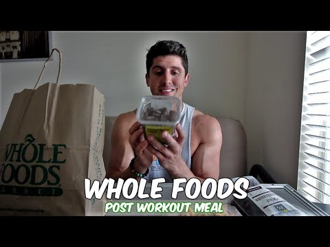 Whole Foods Post Workout Meal