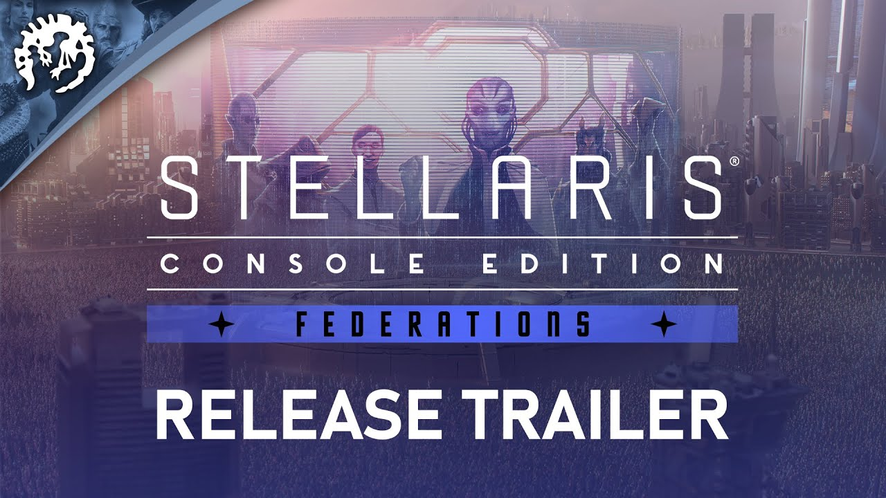 Stellaris: Console Edition - Federations | Release Trailer | Available Now