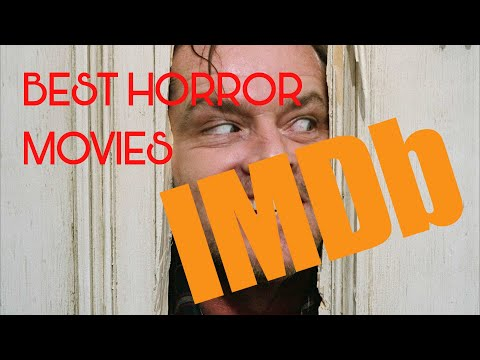 10 BEST HORROR MOVIES EVER MADE – According To IMDB Users!