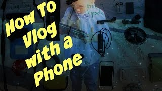 EASY HOW TO DAILY VLOG WITH YOUR PHONE