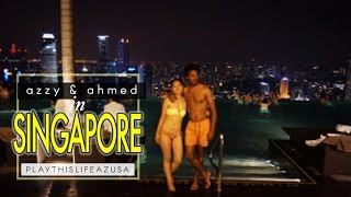 SINGAPORE TRAVEL : Video Diary of Azzy & Ahmed|シンガポール旅行VLOG