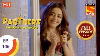 Partners Trouble Ho Gayi Double - Ep 146 - Full Episode - 19th June, 2018