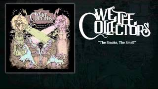 We The Collectors - The Smoke, The Smell