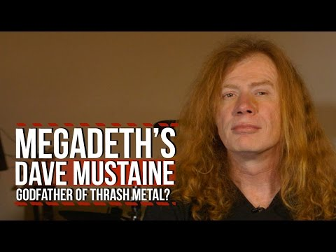 Megadeth's Dave Mustaine on Whether He's the Godfather of Thrash Metal