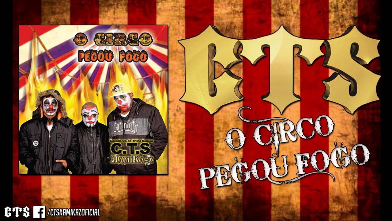 cts o circo pegou fogo