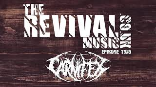 EPISODE 2: therevivalmusic.co.uk - Scott Lewis - Carnifex