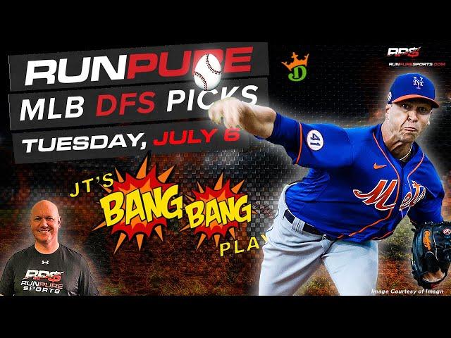 MLB DRAFTKINGS PICKS - TUESDAY JULY 6 - BANG BANG PLAYS