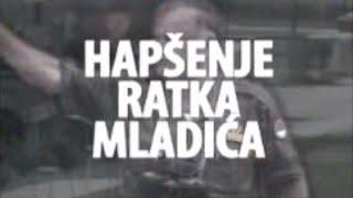 Hapsenje Ratka Mladica (60 minuta)