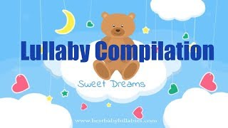 COMPILATION Lullabies Lullaby  Babies To Go To Sleep Baby Lullaby Songs Go To Sleep Bedtime Music