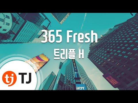 [TJ노래방] 365 Fresh - 트리플 H(현아,펜타곤(후이,이던))() / TJ Karaoke