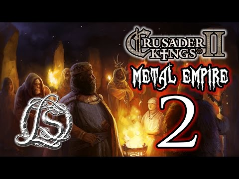 Crusader Kings 2: Monks and Mystics - METAL EMPIRE - 2  
