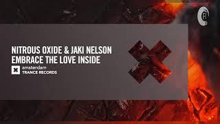 VOCAL TRANCE: Nitrous Oxide & Jaki Nelson - Embrace The Love Inside [Amsterdam Trance] + LYRICS