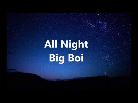 All Night: By Big Boi Lyrics