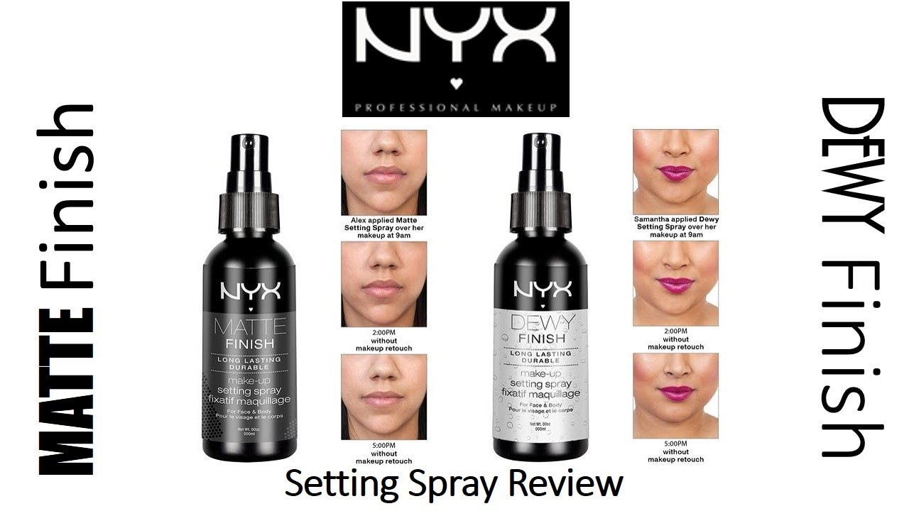 Rapid Review Nyx Matte Finish Dewy Makeup Setting Sprays You