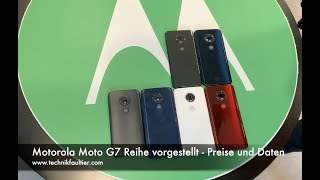 Motorola Moto G7 Reihe vorgestellt - Preise und Daten