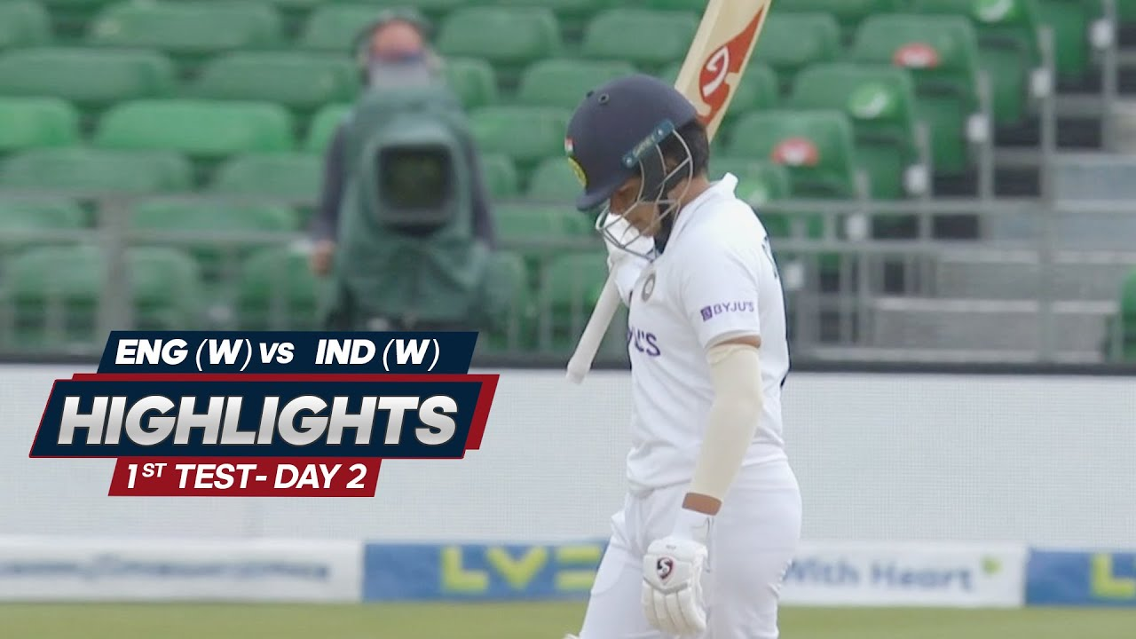 India Women Tour Of England 2021 | 1st Test Day 2 | Highlights | 17th June, 2021