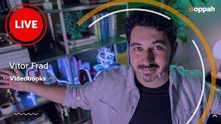 LIVE - Vitor Frad (Videobooks) | Ooppah PLAY
