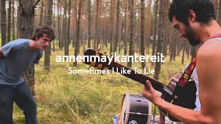 Sometimes I Like To Lie - AnnenMayKantereit