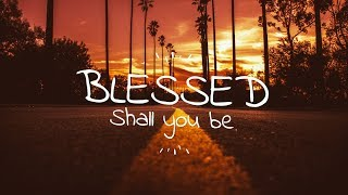 Blessed Shall You Be - Motor City Mass Choir | Deuteronomy 28:3-6