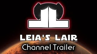 Leia's Lair Channel Trailer