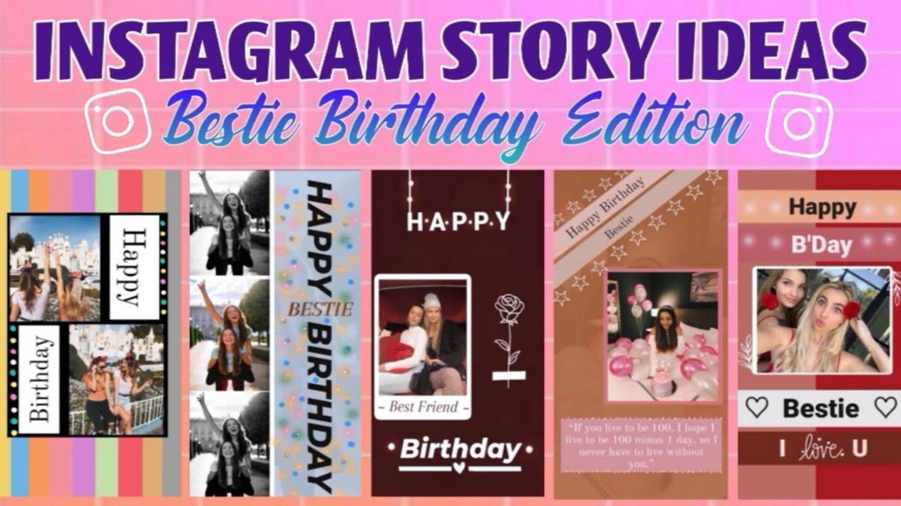 20 Creative Birthday Stories For Instagram    Best Friend Edition ...