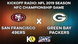 Kickoff Radio: San Francisco 49ers vs. Green Bay Packers - NFL 2019 Season, NFC Championship Game