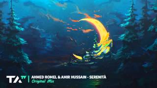 Ahmed Romel & Amir Hussain - Serenità (Original Mix)