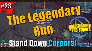 Borderlands The Pre Sequel | The Legendary Run | Part 23 | Stand Down Corporal