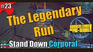 Borderlands The Pre Sequel | The Legendary Run | Part 23 | Stand Down Corporal