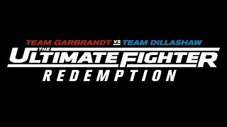 The Ultimate Fighter Redemption: Team Garbrandt vs Team Dillashaw