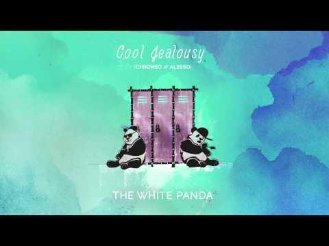 The White Panda - Cool Jealousy (Chromeo // Alesso)
