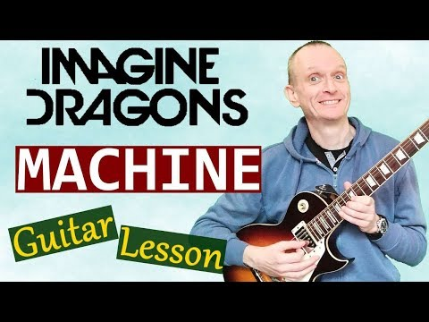 "Imagine Dragons ""Machine"" Guitar Tutorial - Full song lesson, including solo"