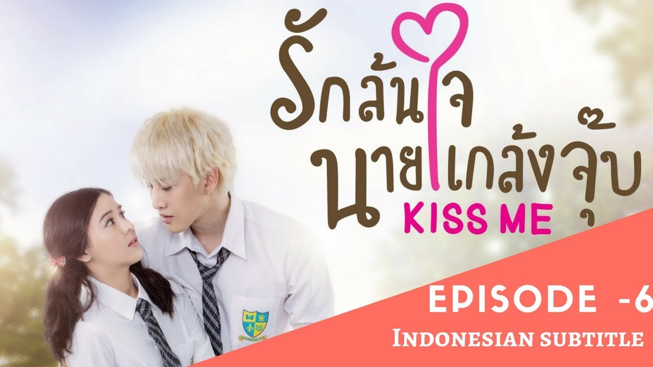 Kiss Me | Full Episode 6 | Thai Drama | Indo Subtitles
