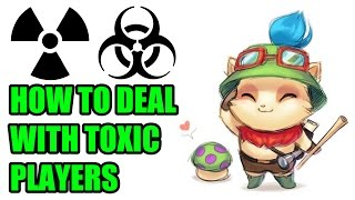 A guide on how I deal with Toxic Players